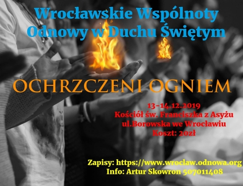"""Rekolekcje """"Ochrzczeni Ogniem"""" 13-14.12.2019"""